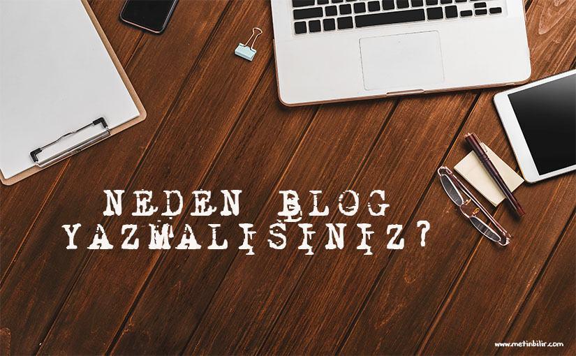 Neden Blog Yazmalısınız?